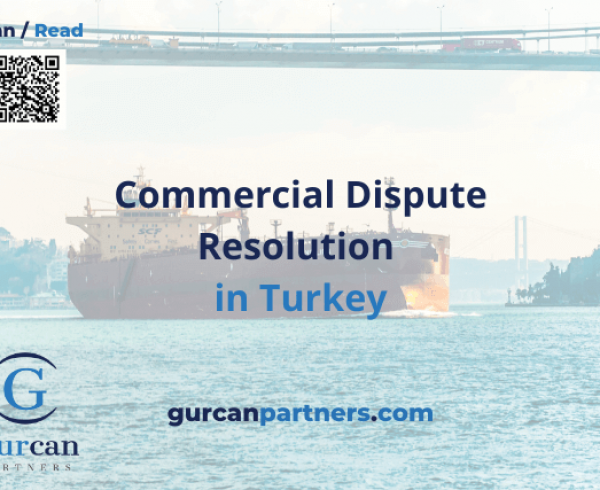 Commercial Dispute Resolution in Turkey